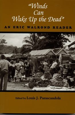 Cover image for Winds can wake up the dead : an Eric Walrond reader