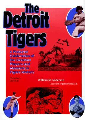 Cover image for The Detroit Tigers : a pictorial celebration of the greatest players and moments in Tigers' history