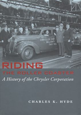 Cover image for Riding the roller coaster : a history of the Chrysler Corporation