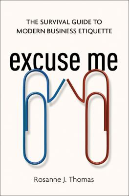 Cover image for Excuse me : the survival guide to modern business etiquette