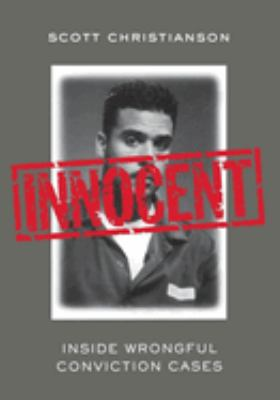 Cover image for Innocent : inside wrongful conviction cases