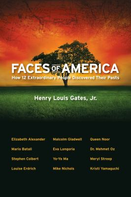 Cover image for Faces of America : how 12 extraordinary people discovered their pasts