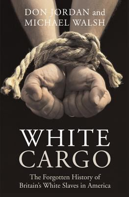Cover image for White cargo : the forgotten history of Britain's White slaves in America