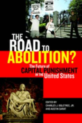 Cover image for The road to abolition? : the future of capital punishment in the United States