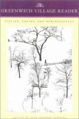 Cover image for The Greenwich Village reader : fiction, poetry, and reminiscences, 1872-2002