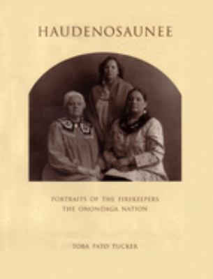 Cover image for Haudenosaunee : portraits of the firekeepers, the Onondaga Nation