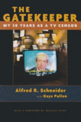 Cover image for The gatekeeper : my thirty years as TV censor