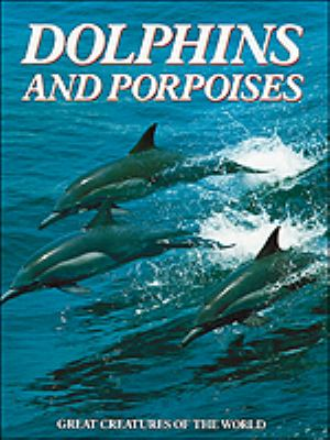 Cover image for Dolphins and porpoises