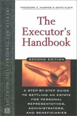 Cover image for The executor's handbook : a step-by-step guide to settling an estate for personal representatives, administrators, and beneficiaries
