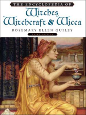 Cover image for The encyclopedia of witches, witchcraft, and wicca