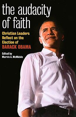 Cover image for The audacity of faith : Christian leaders reflect on the election of Barack Obama