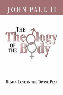 Cover image for The theology of the body : human love in the divine plan