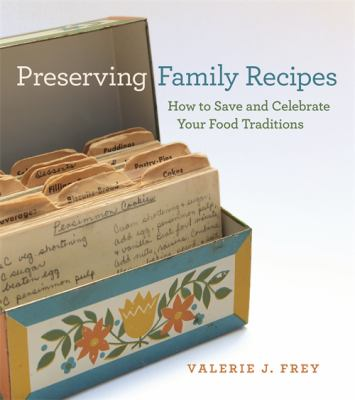 Cover image for Preserving family recipes : how to save and celebrate your food traditions