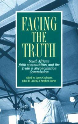 Cover image for Facing the truth : South African faith communities and the Truth & Reconciliation Commission