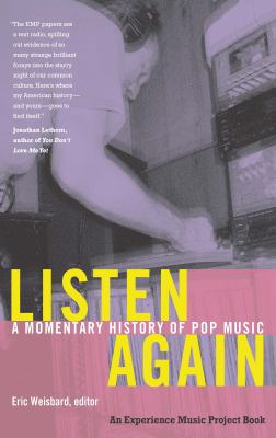 Cover image for Listen again : a momentary history of pop music