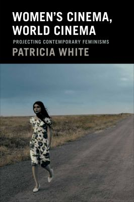 Cover image for Women's cinema, world cinema : projecting contemporary feminisms