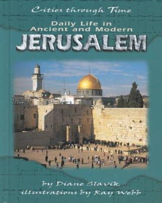 Cover image for Daily life in ancient and modern Jerusalem