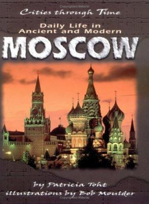 Cover image for Daily life in ancient and modern Moscow