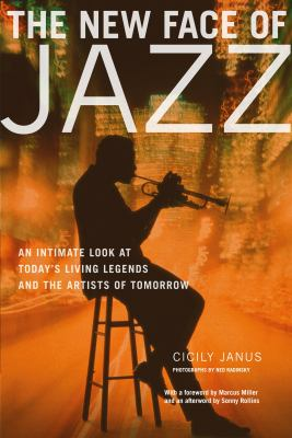 Cover image for The new face of jazz : an intimate look at today's living legends and the artists of tomorrow