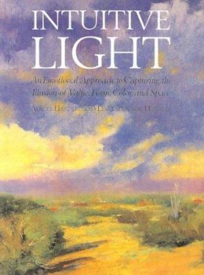 Cover image for Intuitive light : an emotional approach to capturing the illusion of value, form, color and space