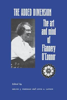 Cover image for The added dimension : the art and mind of Flannery O'Connor
