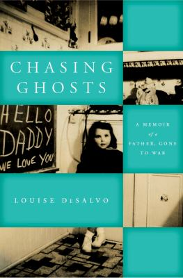 Cover image for Chasing Ghosts : A Memoir of a Father, Gone to War
