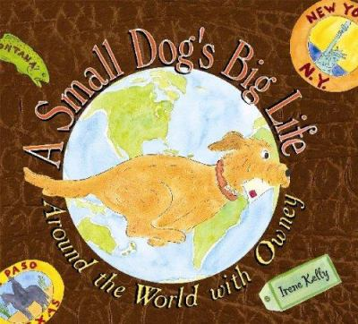 Cover image for A small dog's big life : around the world with Owney
