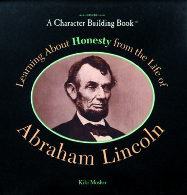 Cover image for Learning about honesty from the life of Abraham Lincoln