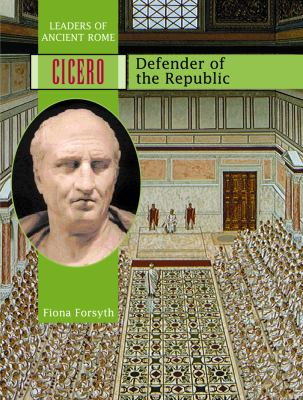 Cover image for Cicero : defender of the Republic