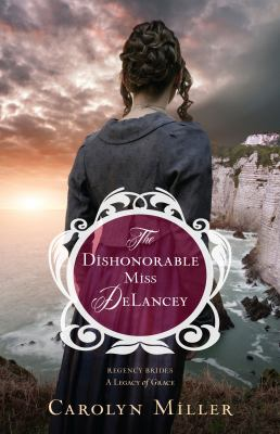 Cover image for The dishonorable Miss DeLancey