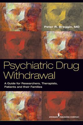 Cover image for Psychiatric drug withdrawal : a guide for prescribers, therapists, patients, and their families