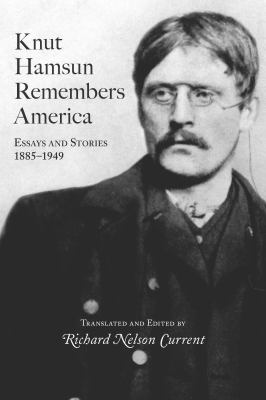 Cover image for Knut Hamsun remembers America : essays and stories, 1885-1949