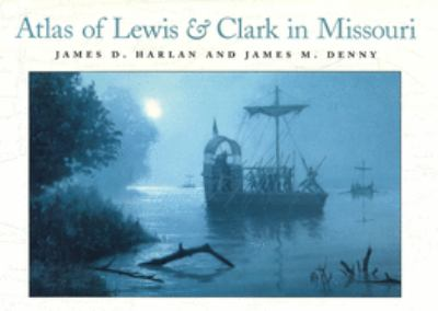 Cover image for Atlas of Lewis & Clark in Missouri