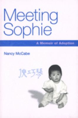 Cover image for Meeting Sophie : a memoir of adoption