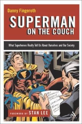 Cover image for Superman on the couch : what superheroes really tell us about ourselves and our society