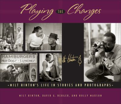Cover image for Playing the changes : Milt Hinton's life in stories and photographs