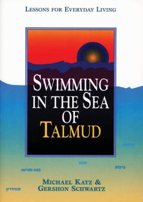 Cover image for Swimming in the sea of the Talmud : lessons for everyday living