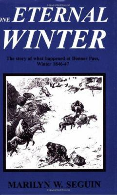 Cover image for One eternal winter : the story of what happened at Donner Pass, winter of 1846-47