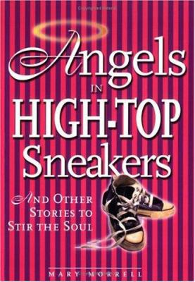 Cover image for Angels in high-top sneakers and other stories to stir the soul