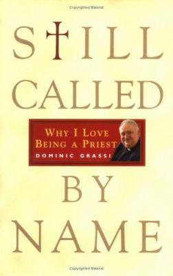 Cover image for Still called by name : why I love being a priest