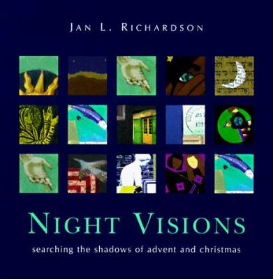 Cover image for Night visions : searching the shadows of Advent and Christmas