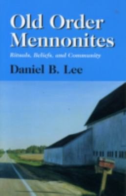 Cover image for Old Order Mennonites : rituals, beliefs, and community