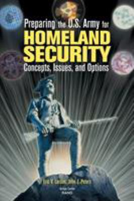 Cover image for Preparing the U.S. Army for homeland security : concepts, issues, and options