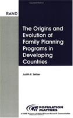 Cover image for The origins and evolution of family planning programs in developing countries