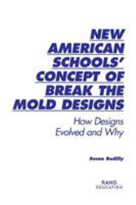 Cover image for New American Schools' concept of break the mold designs : how designs evolved and why