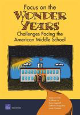 Cover image for Focus on the wonder years : challenges facing the American middle school