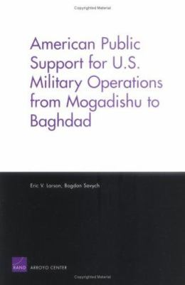 Cover image for American public support for U.S. military operations from Mogadishu to Baghdad