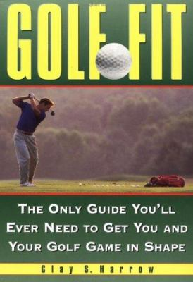 Cover image for Golf fit : the only guide you'll need to get you and your golf game in shape