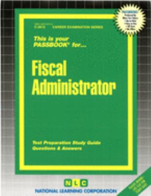 Cover image for Fiscal administrator : test preparation study guide, questions & answers