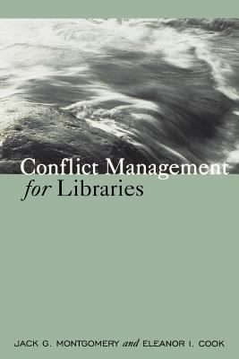 Cover image for Conflict management for libraries : strategies for a positive, productive workplace